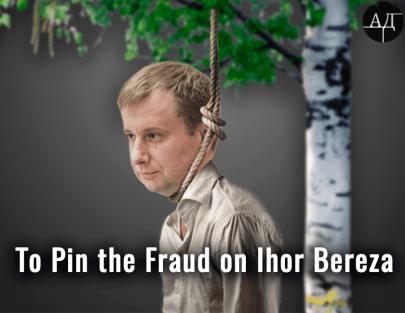 To Pin the Fraud on Ihor Bereza